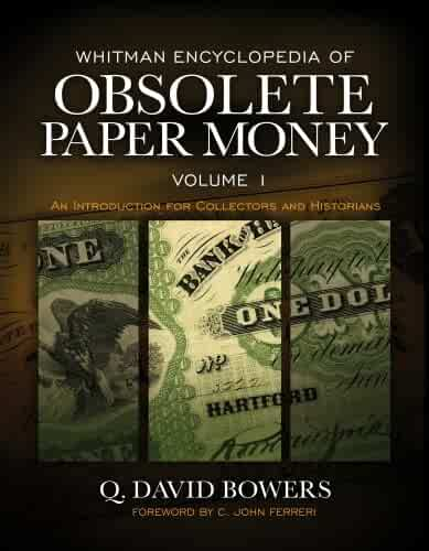 Whitman Encyclopedia of Obsolete Paper Money: An Introduction For Collectors and Historian