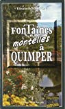 Fontaines mortelles a Quimper par Mignon