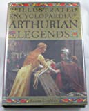 Illustrated Encyclopedia of Arthurian Legends, Ronan Coghlan, 1566198763