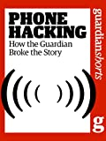 Phone Hacking: How the Guardian broke the story (Guardian Shorts)