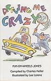 Driving Me Crazy, Charles Keller, Lee Lorenz, 0945912056