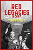 img - for Red Legacies in China: Cultural Afterlives of the Communist Revolution (Harvard Contemporary China Series) book / textbook / text book