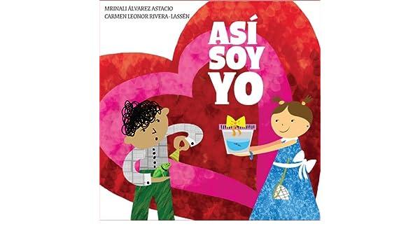 Asi Soy Yo, Serie Igualitos, Coleccion Nueve Pececito (Nueve Pececitos: Igualitos / Nine Small Fishes: All the Same) (Spanish Edition): Carmen Leonor ...