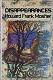 Disappearances, Howard Frank Mosher, 0670273589