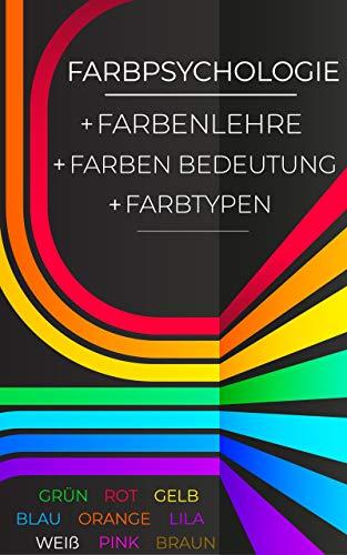 Amazoncom Farbpsychologie Farbenlehre Farben Bedeutung