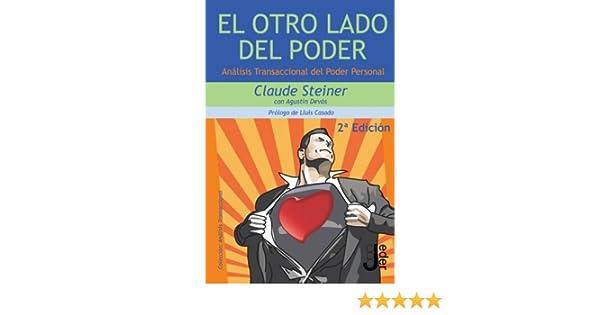 El Otro Lado del Poder (Spanish Edition): Claude Steiner: 9788493703257: Amazon.com: Books