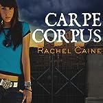 Carpe Corpus: Morganville Vampires, Book 6   Rachel Caine