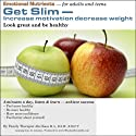 Get Slim: Increase Motivation, Decrease Weight Audiobook by Abe Kass,  R.S.W. Narrated by Wayne June