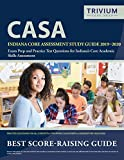 Indiana Core Assessment Study Guide 2019-2020: CASA Exam Prep and Practice Test Questions for Indiana s Core Academic Skills Assessment