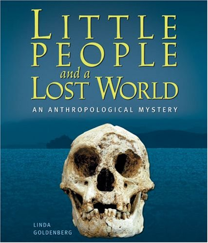 Little People And a Lost World: An Anthropological Mystery (Discovery!)