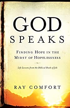 God Speaks: Finding Hope in the Midst of Hopelessness by [Comfort, Ray]