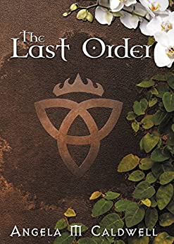 The Last Order by [Caldwell, Angela M]