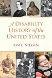 A Disability History of the United States, Kim E. Nielsen, 0807022020