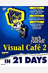 Teach Yourself Visual Cafe 2 in 21 Days (Sams Teach Yourself) Paperback