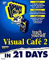 Teach Yourself Visual Cafe 2 in 21 Days (Sams Teach Yourself)