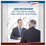 Job Interview: Get the Job By Asking Two Critical Questions (e-Report) | Peggy McKee