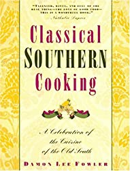 Classical Southern Cooking: A Celebration of the Cuisine of the Old South