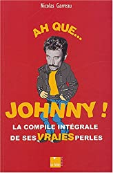 Ah que... Johnny !