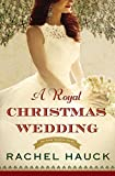 A Royal Christmas Wedding (Royal Wedding Series Book 4)