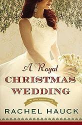 A Royal Christmas Wedding (Royal Wedding Series)