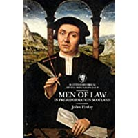 Men of Law in Pre-Reformation Scotland (Scottish Historical Review Monograph)