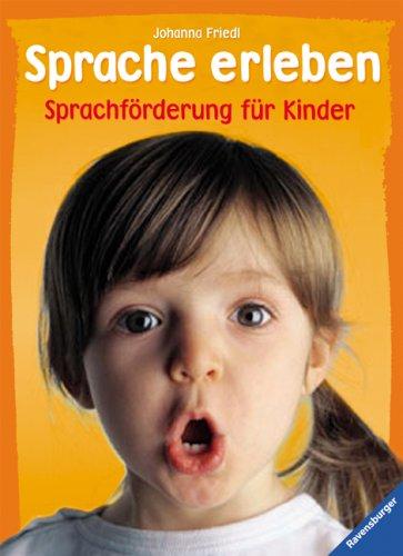 Sprache erleben: Sprachförderung für Kinder