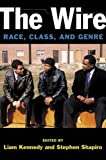 The Wire: Race, Class, and Genre (Class : Culture)