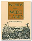 Words from a Wide Land, William D. Barney, 0929398645
