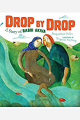 Drop by Drop: A Story of Rabbi Akiva Kindle Edition