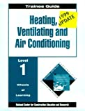 Heating, Ventilation, and Air Conditioning : Perfect Bound Without Core, Trainee Guide, National Center for Construction Education and Research Staff, 013245002X