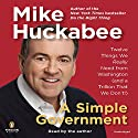 A Simple Government Audiobook by Mike Huckabee Narrated by Mike Huckabee