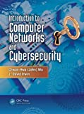 img - for By Chwan-Hwa (John) Wu - Introduction to Computer Networks and Cybersecurity (1/30/13) book / textbook / text book