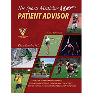 The Sports Medicine Patient Advisor, Third Edition Pierre A. Rouzier, SportsMed Press and Inc.