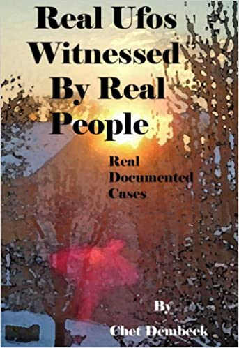 Real UFOs Witnessed By Real People -- Documented Cases Only