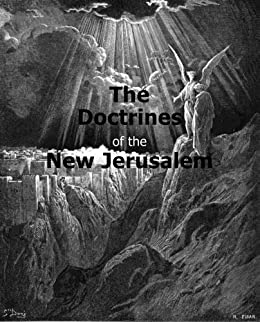 The Doctrines of the New Jerusalem (Hyperlinked Works of Emanuel Swedenborg Book 23) by [Swedenborg, Emanuel]