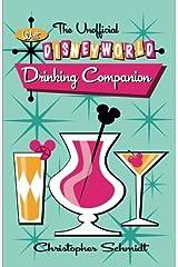The Unofficial Walt Disney World Drinking Companion Paperback