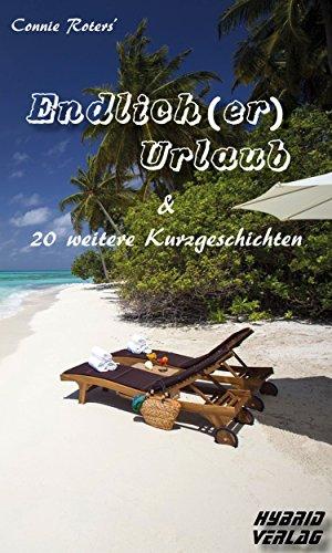 Endlich(er) Urlaub: &20 weitere Kurzgeschichten (German Edition)