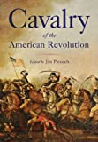 Cavalry of the American Revolution, Michael C. Scoggins, 1594161542