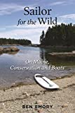 img - for Sailor for the Wild: On Maine, Conservation and Boats book / textbook / text book