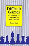 Difficult Games : A Reading of I Racconti by Italo Calvino, Ricci, Franco, 1554585759