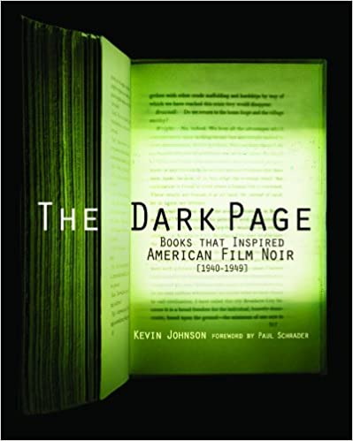 The Dark Page: Books That Inspired American Film Noir, 1940-1949 (Trade Edition)