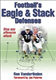 Football's Eagle and Stack Defenses by Ronald Vanderlinden (2008-06-11)
