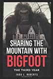 Sharing the Mountain with Bigfoot: The Third Year (Bigfoot series)