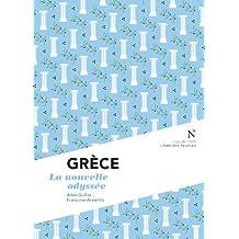 Grèce : La nouvelle odyssée: L'Âme des Peuples (French Edition)