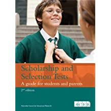 Scholarship and Selection Tests: A guide for students and parents (2nd edition)