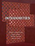 img - for Interiorities: Njideka Akunyili Crosby, Leonor Antunes, Henrike Naumann, Adriana Varej o book / textbook / text book