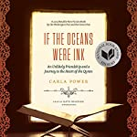 If the Oceans Were Ink: An Unlikely Friendship and a Journey to the Heart of the Quran | Carla Power