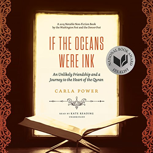 If the Oceans Were Ink: An Unlikely Friendship and a Journey to the Heart of the Quran by Blackstone Audio, Inc.