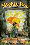 img - for Mighty Boy by Carol Sonenklar (1999-09-01) book / textbook / text book