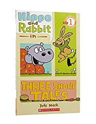Scholastic Reader Level 1: Hippo & Rabbit in Three Short Tales